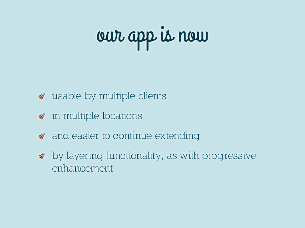 our app is now  usable by multiple clients  in ...