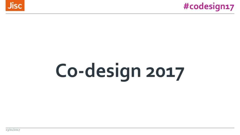 #codesign17 Co-design 2017 23/01/2017