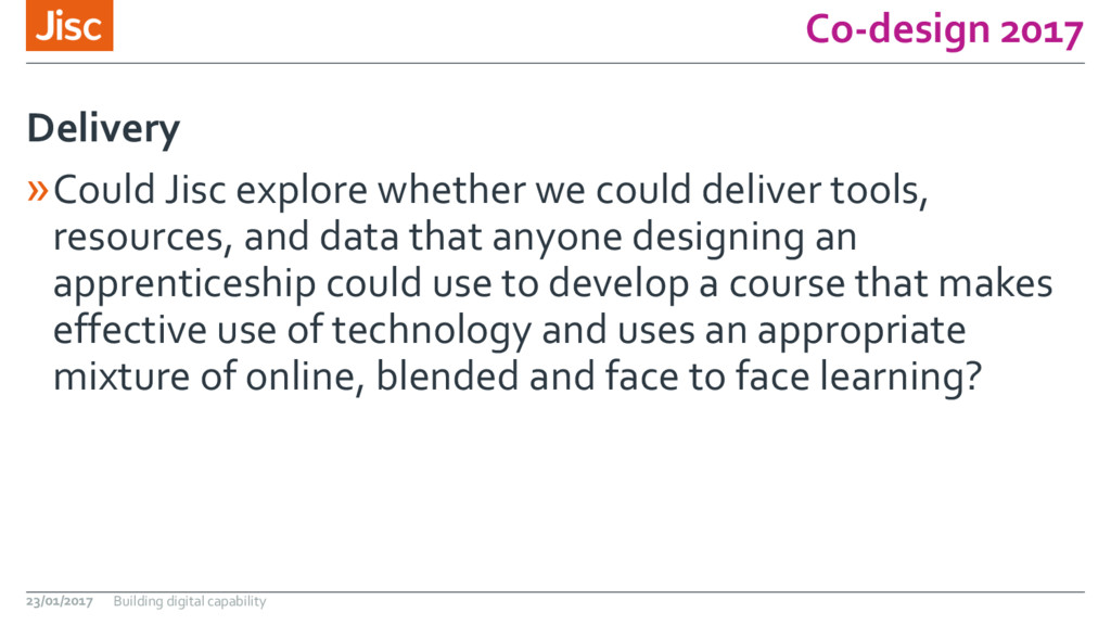 Co-design 2017 »Could Jisc explore whether we c...