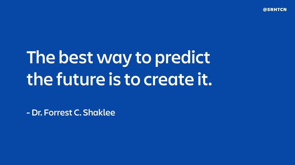@SRHTCN The best way to predict 