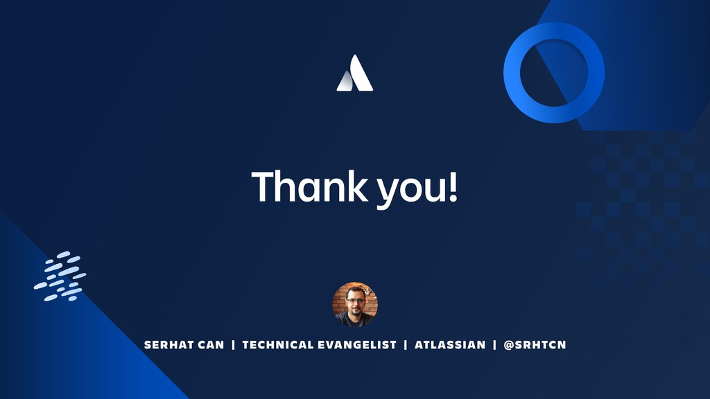 Thank you! SERHAT CAN | TECHNICAL EVANGELIST | ...