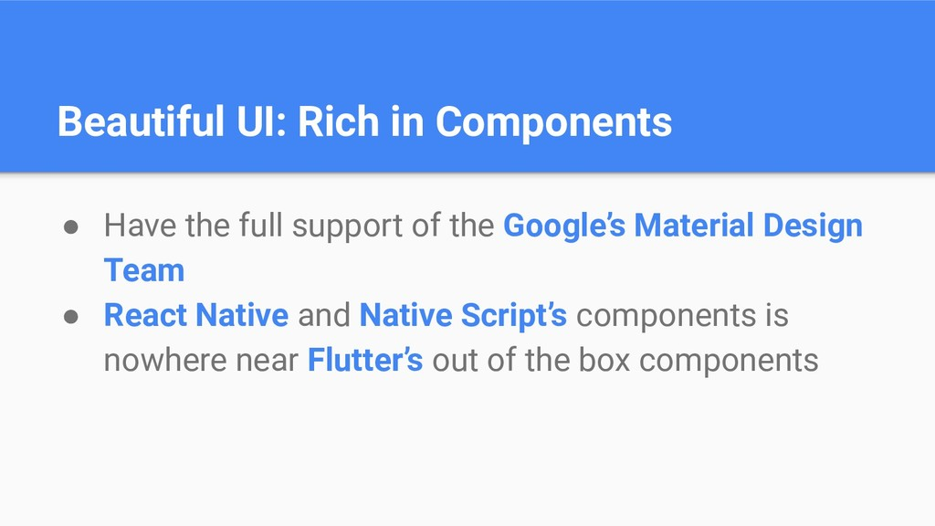 Beautiful UI: Rich in Components ● Have the ful...