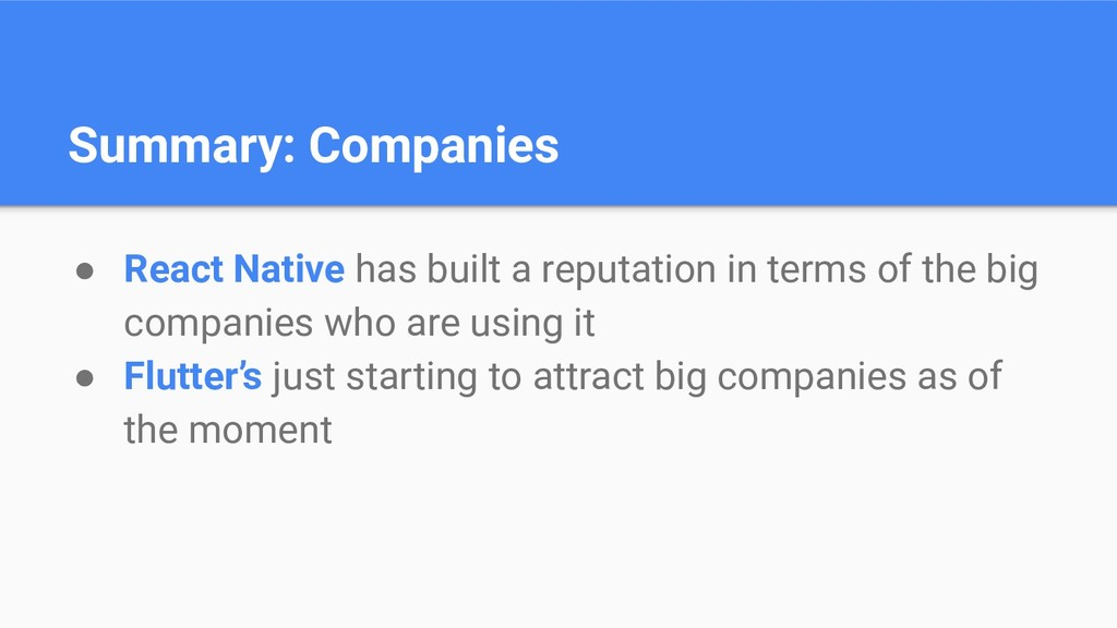 Summary: Companies ● React Native has built a r...