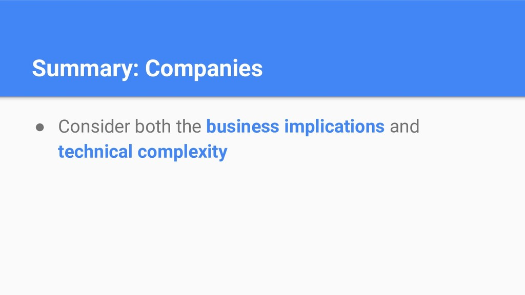 Summary: Companies ● Consider both the business...
