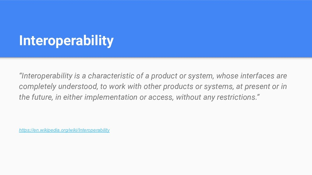 "Interoperability ""Interoperability is a charact..."