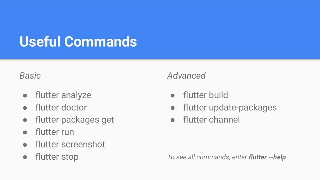 Useful Commands Basic ● flutter analyze ● flutter...