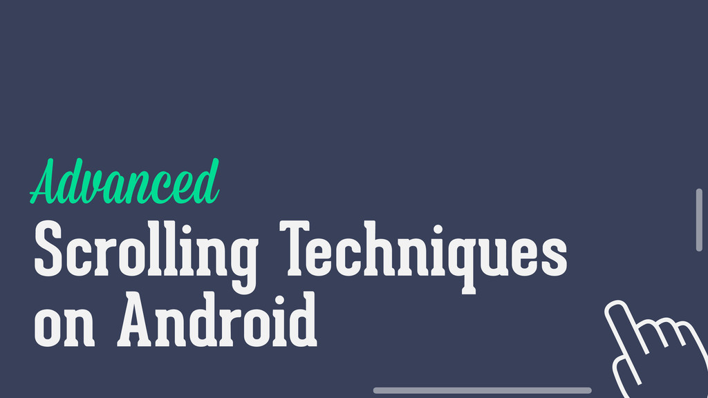 Advanced Scrolling Techniques on Android