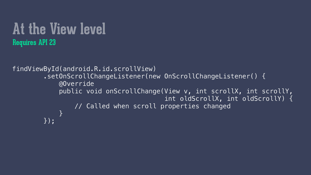findViewById(android.R.id.scrollView) .setOnSc...