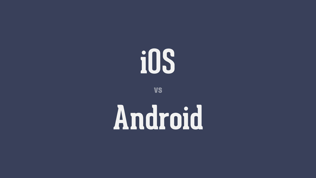 vs iOS Android