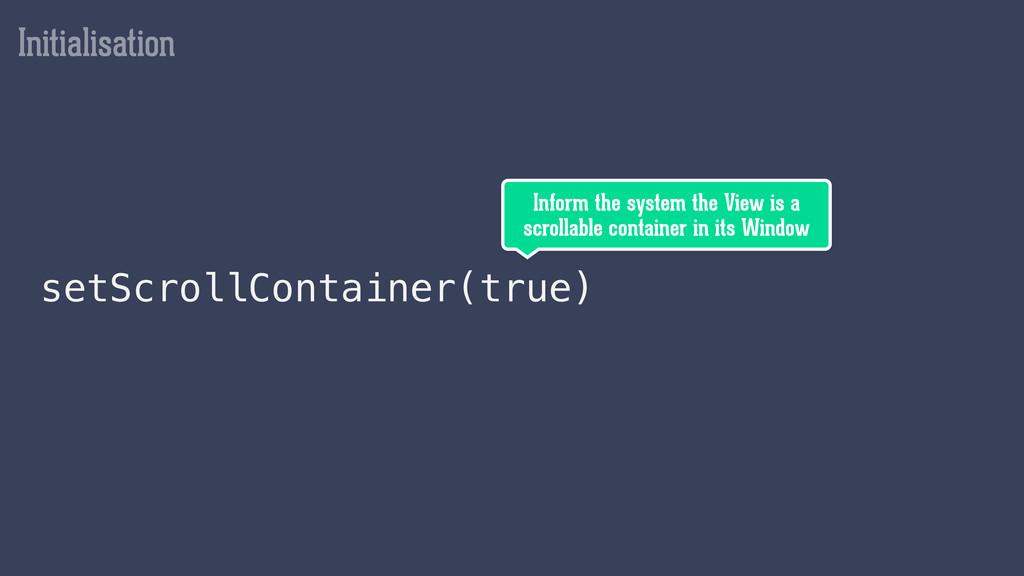 Initialisation setScrollContainer(true) Inform ...