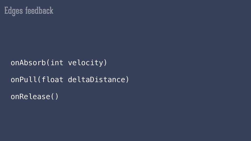 Edges feedback onAbsorb(int velocity) onPull(fl...