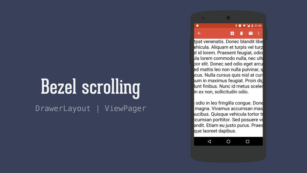Bezel scrolling DrawerLayout | ViewPager