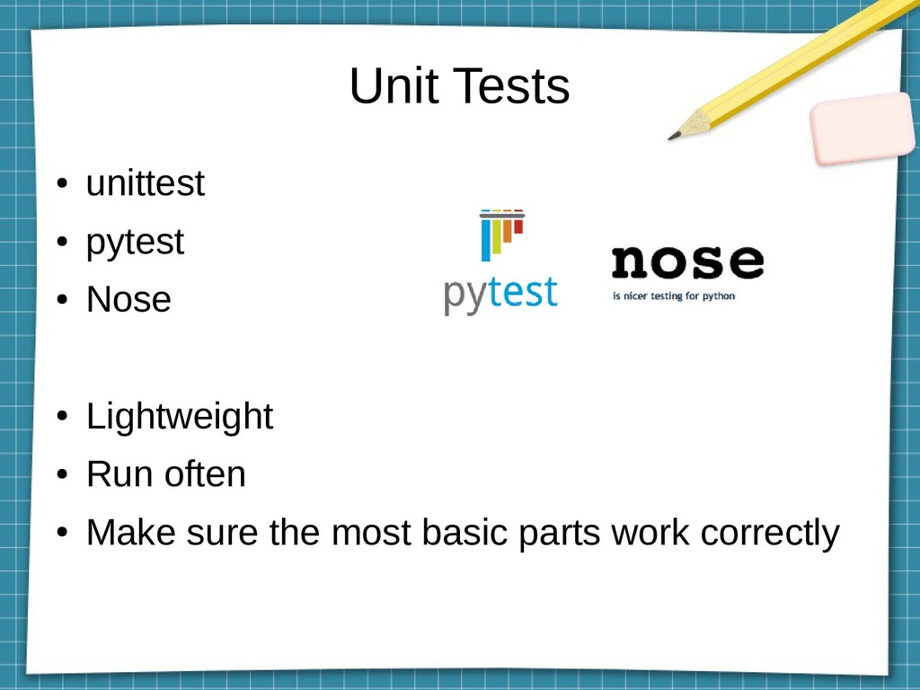 Unit Tests ● unittest ● pytest ● Nose ● Lightwe...