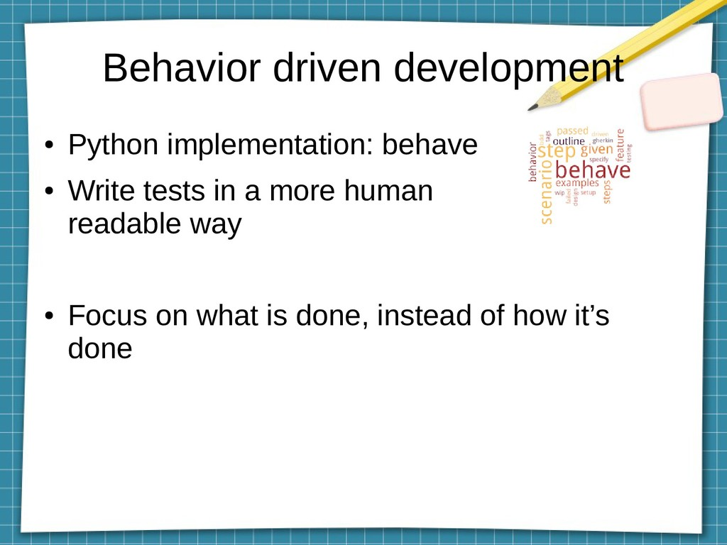 Behavior driven development ● Python implementa...