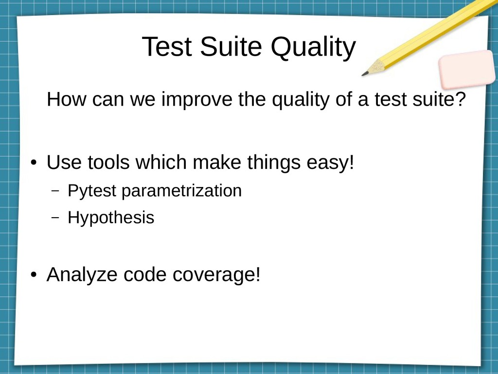 Test Suite Quality How can we improve the quali...