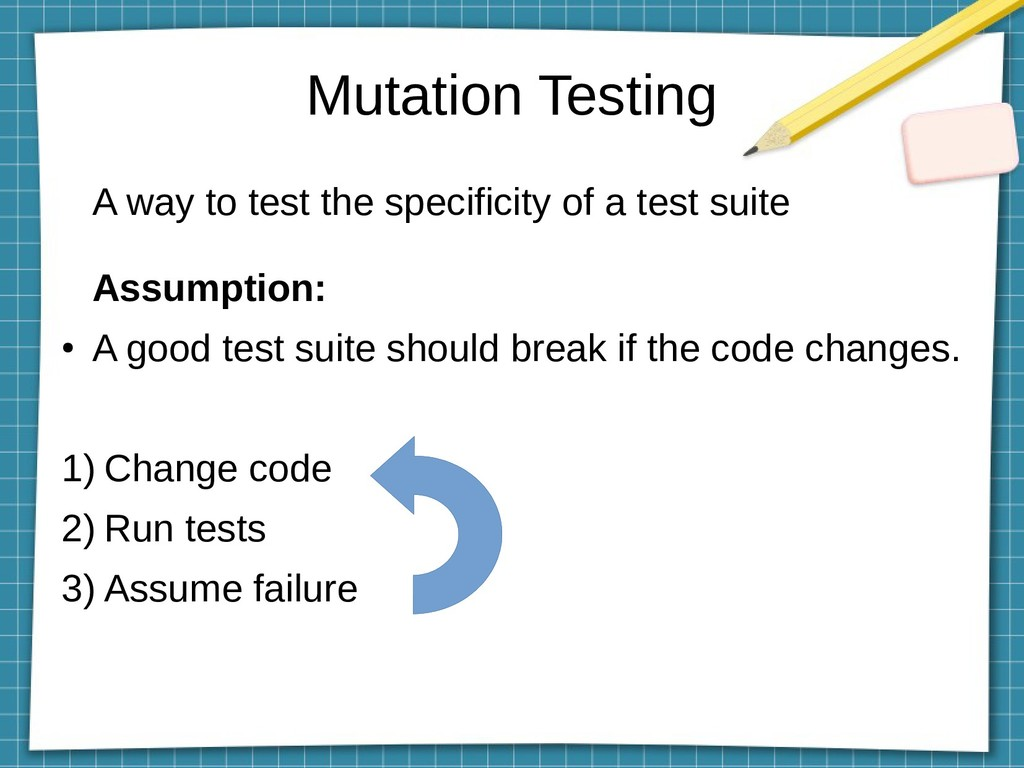 Mutation Testing A way to test the specificity ...