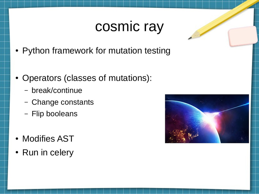 cosmic ray ● Python framework for mutation test...