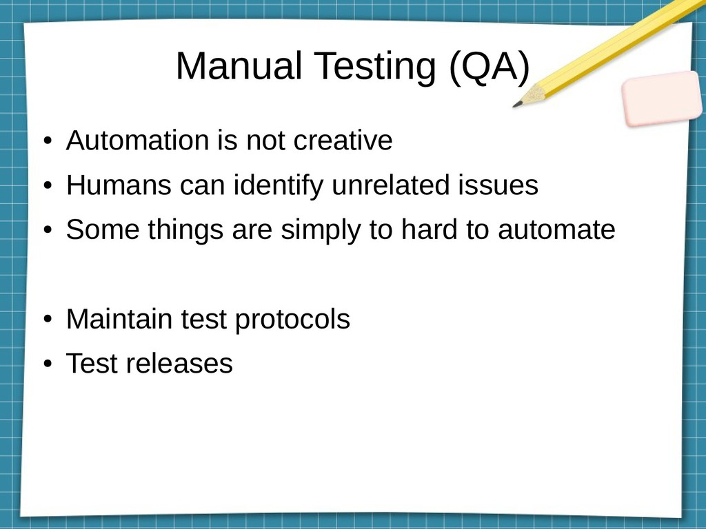 Manual Testing (QA) ● Automation is not creativ...
