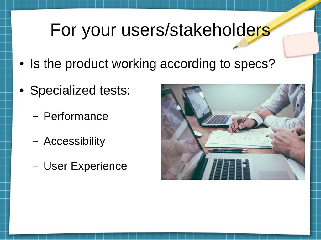 For your users/stakeholders ● Is the product wo...