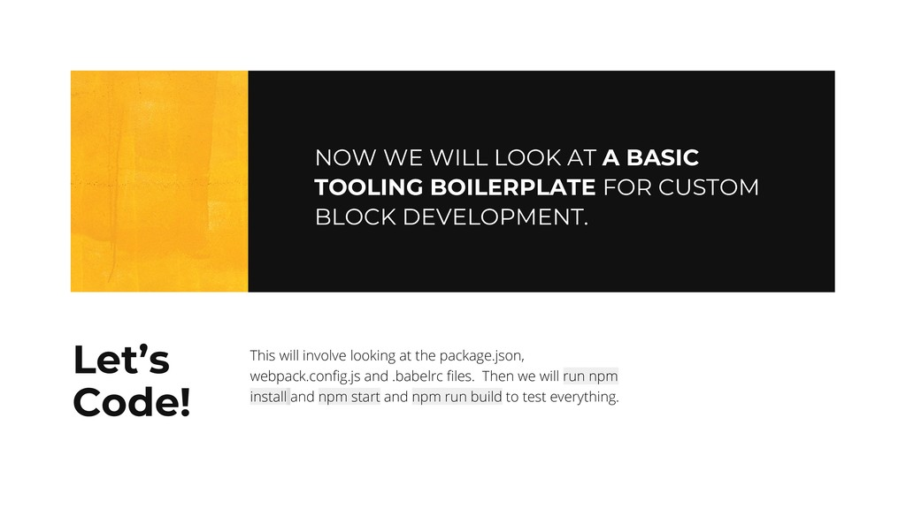NOW WE WILL LOOK AT A BASIC TOOLING BOILERPLATE...