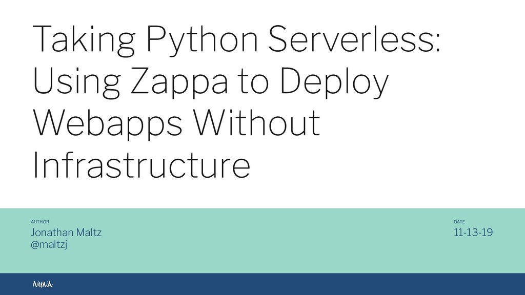 @maltzj Taking Python Serverless: Using Zappa t...