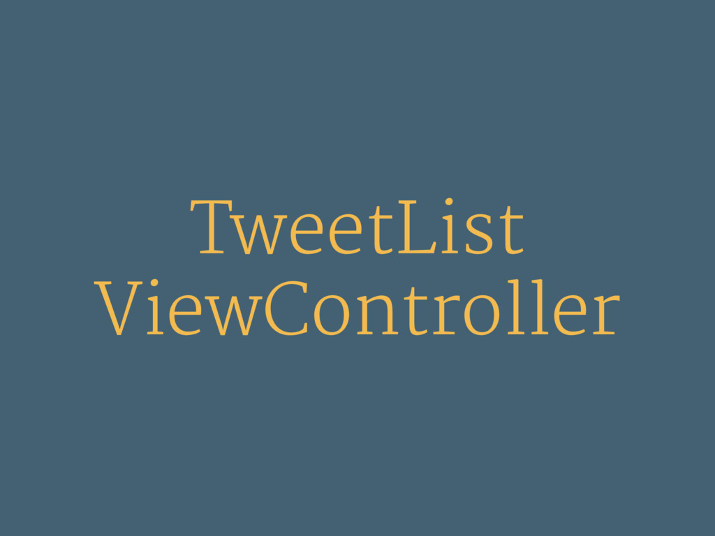TweetList ViewController