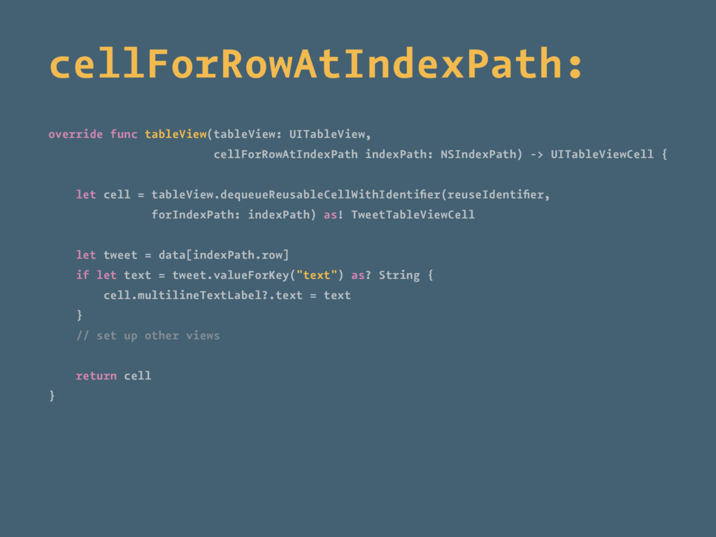 cellForRowAtIndexPath: override func tableView(...