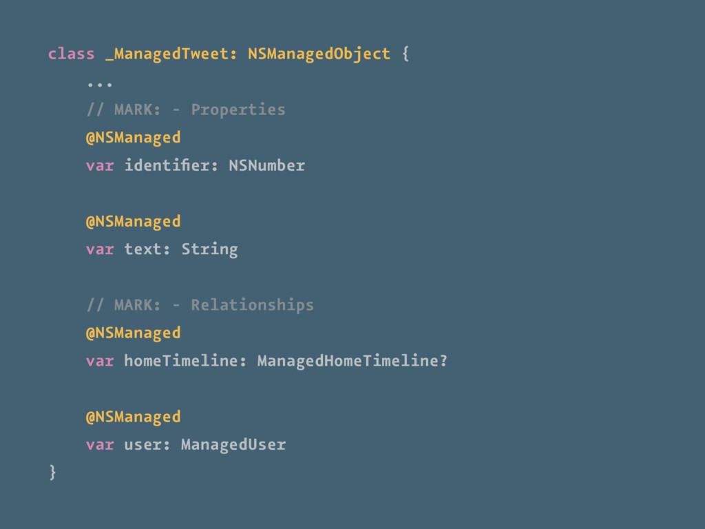 class _ManagedTweet: NSManagedObject { ... // M...