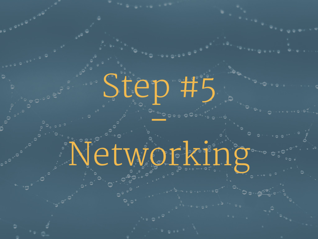 Step #5 – Networking