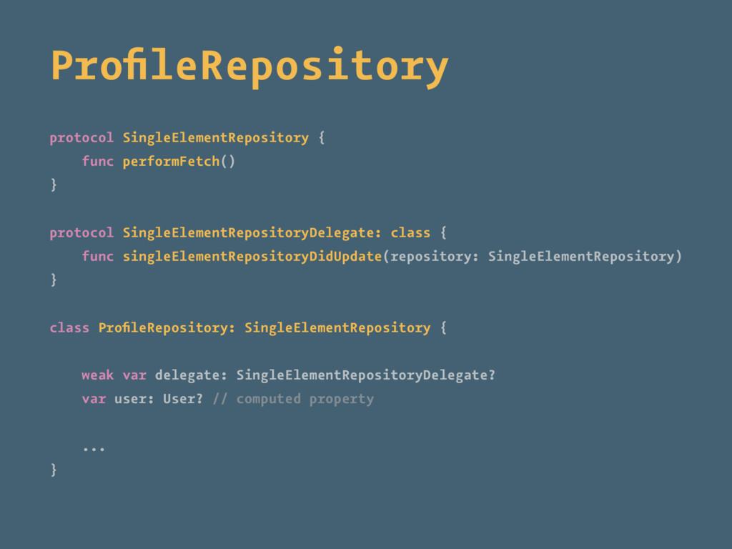 ProfileRepository protocol SingleElementReposito...