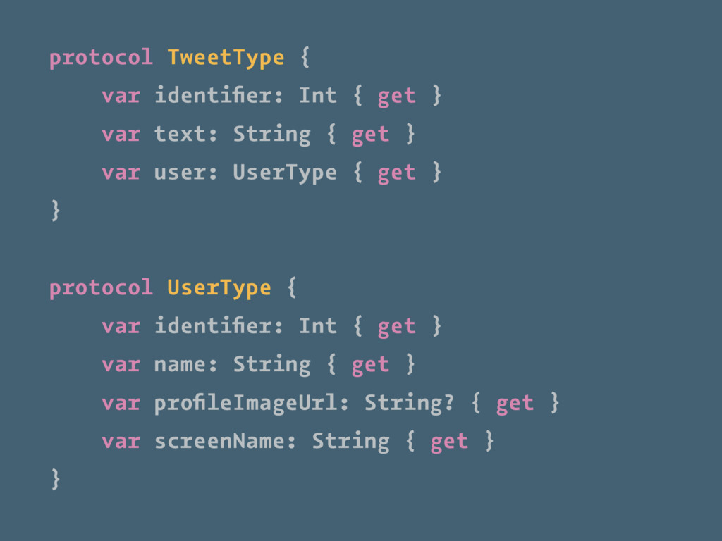 protocol TweetType { var identifier: Int { get }...