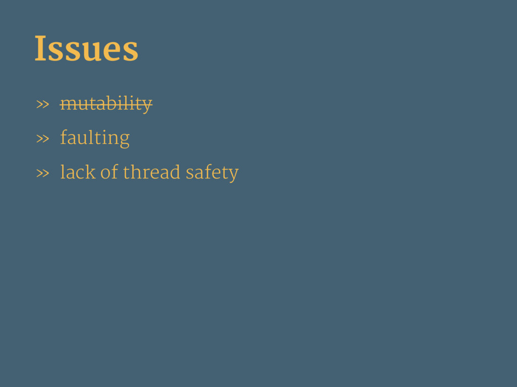 Issues » mutability » faulting » lack of thread...