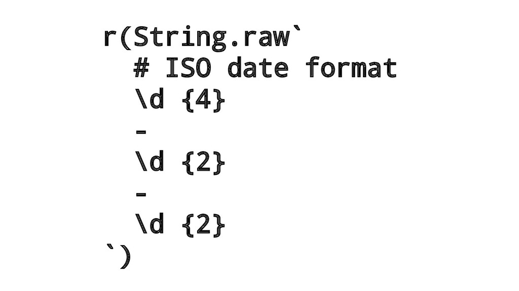 r(String.raw` # ISO date format \d {4} - \d {2}...