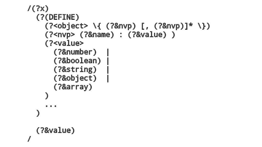 /(?x) (?(DEFINE) (?<object> \{ (?&nvp) [, (?&nv...