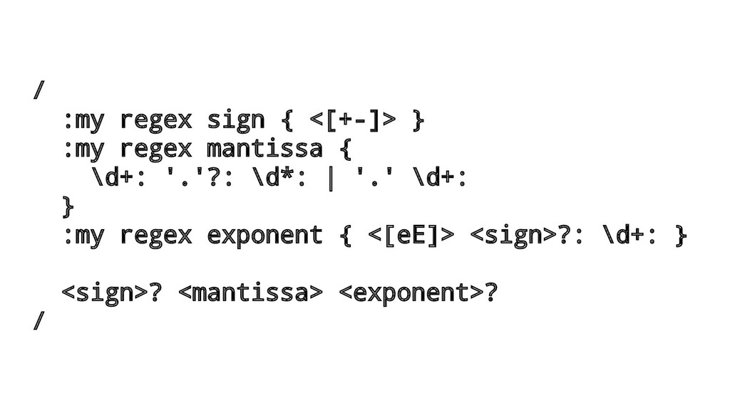 / :my regex sign { <[+-]> } :my regex mantissa ...