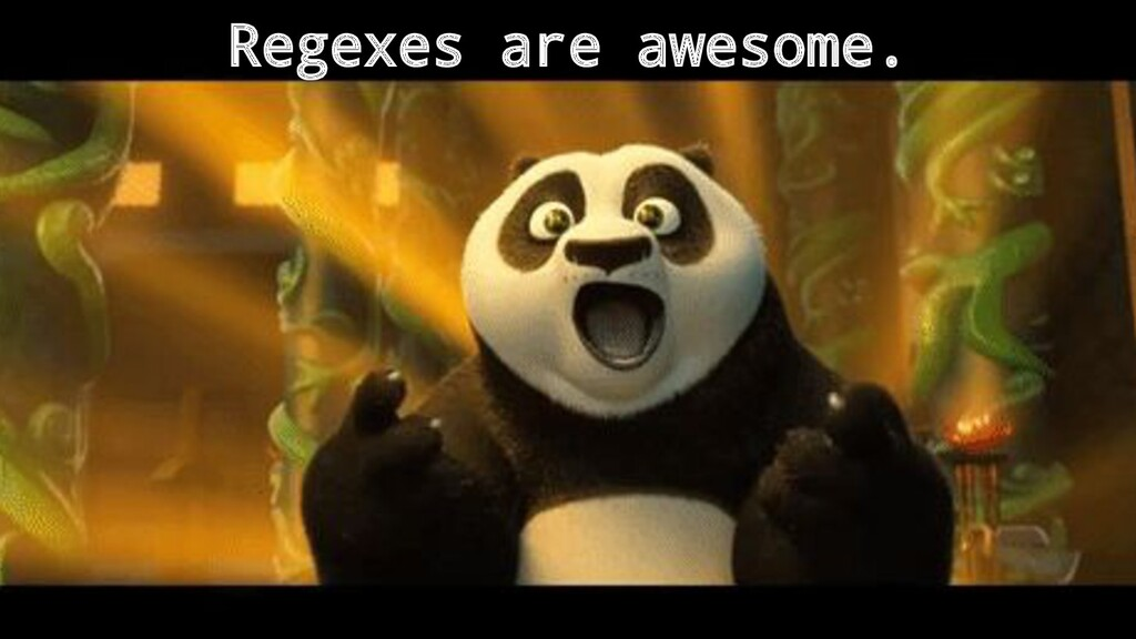Regexes are awesome.