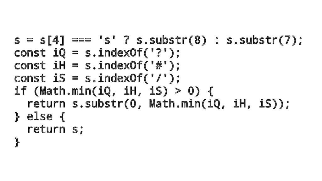 s = s[4] === 's' ? s.substr(8) : s.substr(7); c...