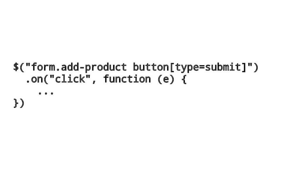 "$(""form.add-product button[type=submit]"") .on(""..."