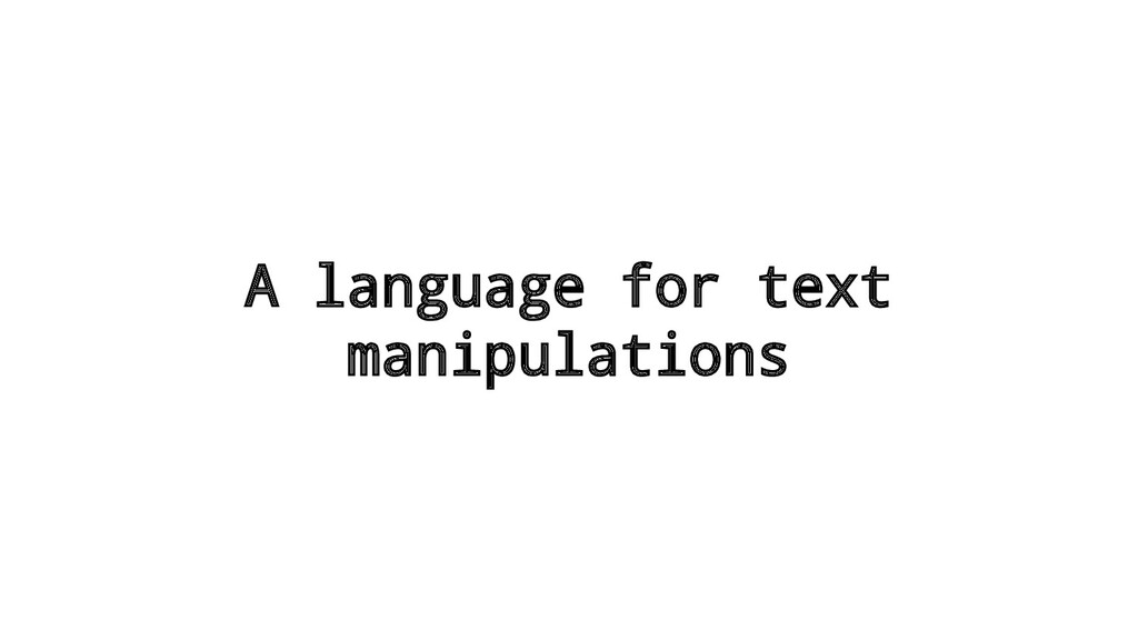 A language for text manipulations