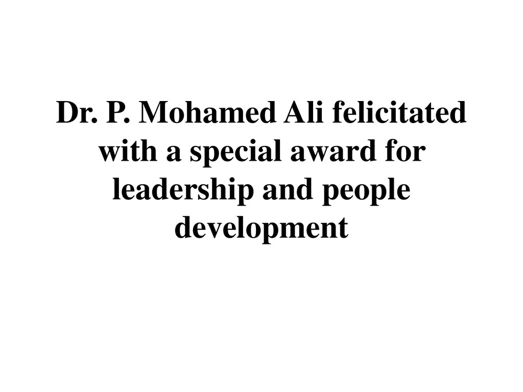 Dr. P. Mohamed Ali felicitated with a special a...