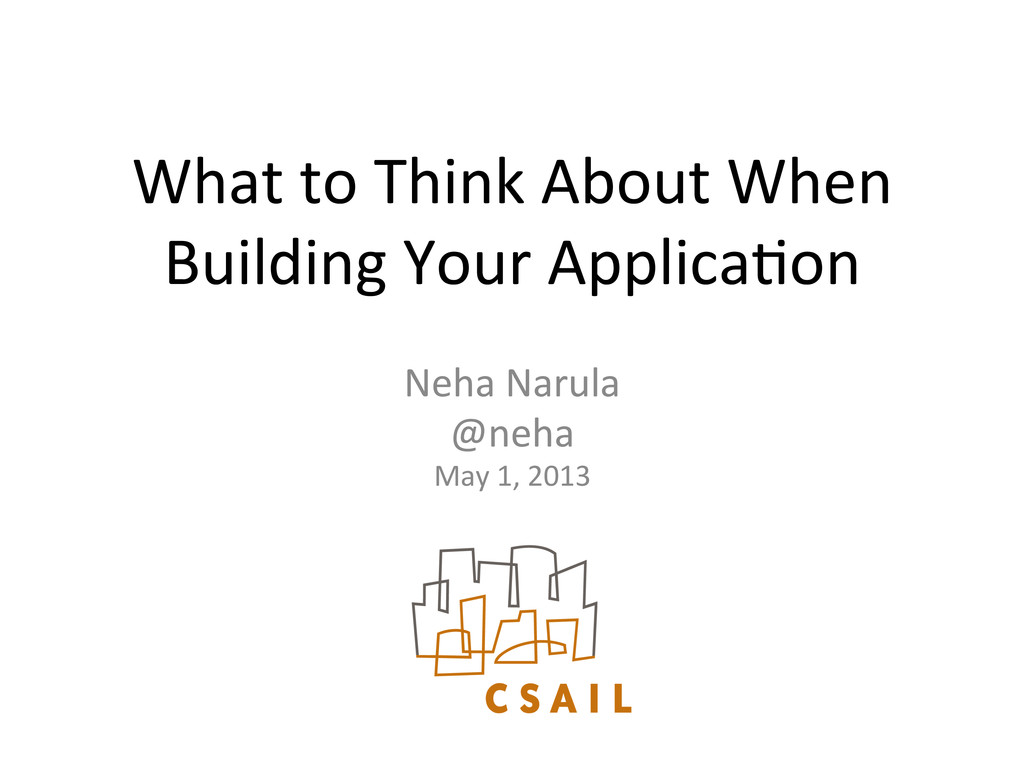 What to Think About When  Buildi...