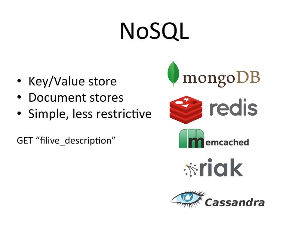 NoSQL  • Key/Value store  • Document...