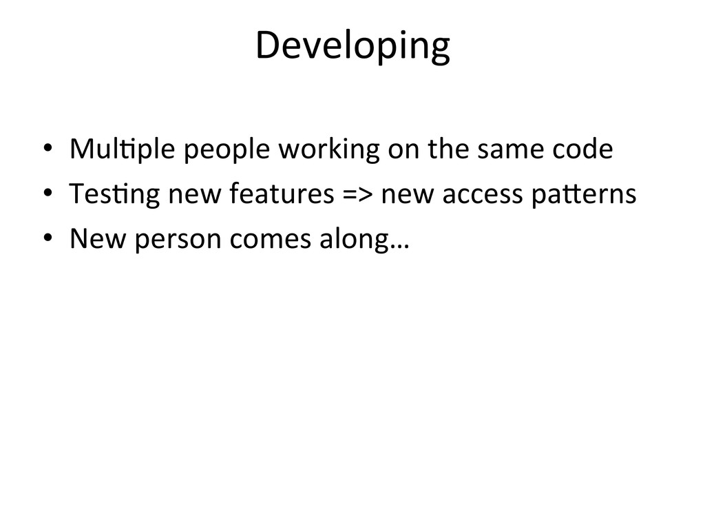 Developing  • MulCple people working...