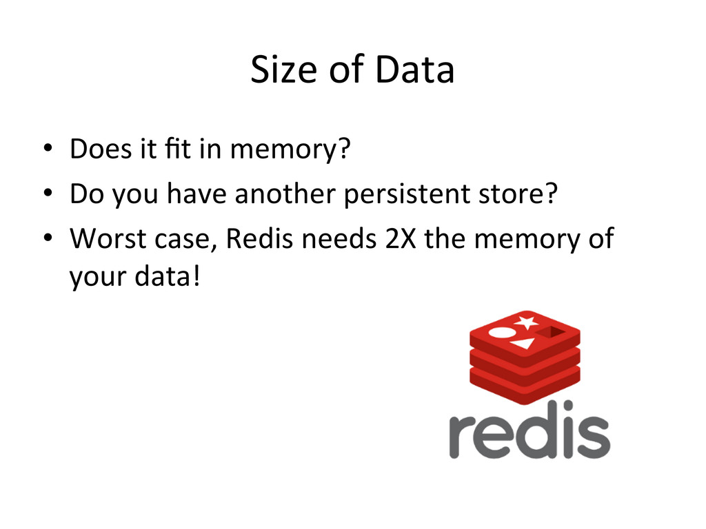 Size of Data  • Does it fit i...