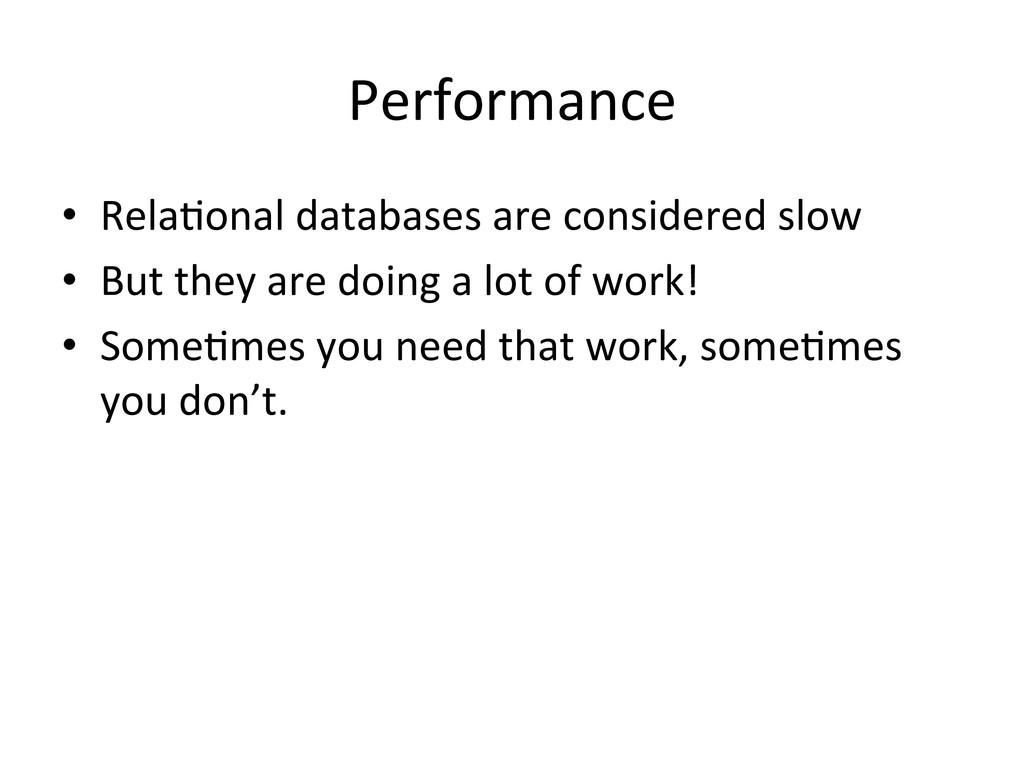 Performance  • RelaConal databases ar...