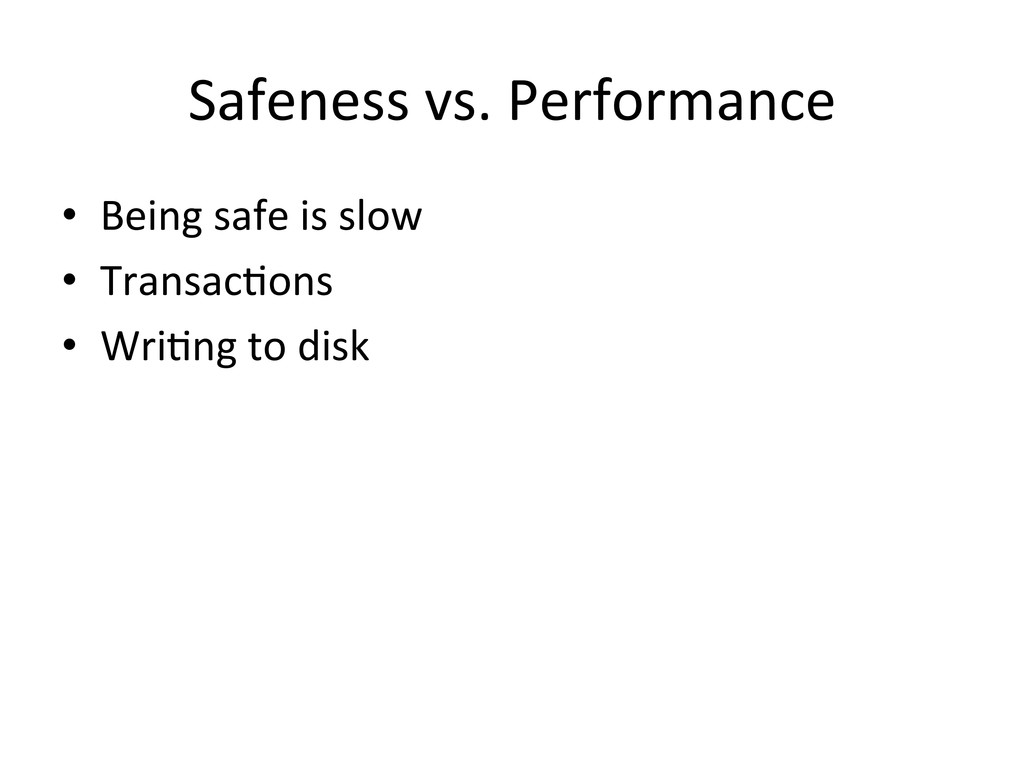 Safeness vs. Performance  • Being ...
