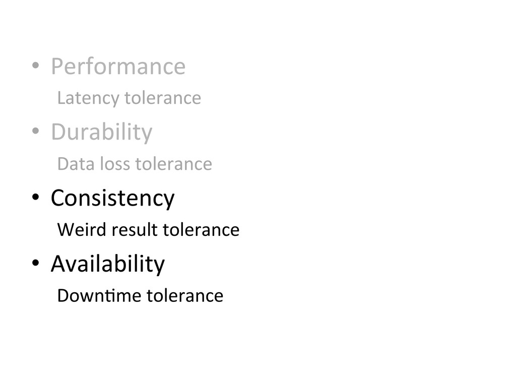 • Performance  Latency tolerance  • ...