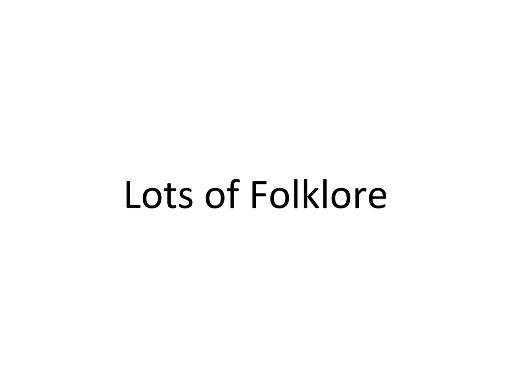 Lots of Folklore