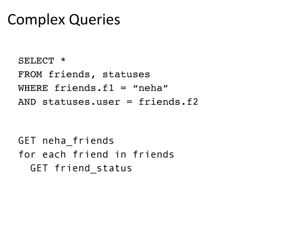 """Complex Queries  SELECT * """" FROM friends,..."""