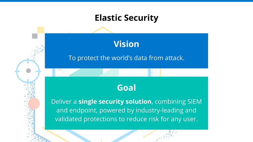 Vision To protect the world's data from attack....